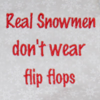 Real Snowmen Don't Wear Flip Flops