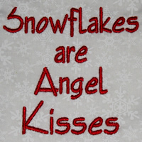 Snowflakes Are Angel Kisses